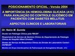 POSICIONAMENTO OFICIAL - Vers o 2004 A IMPORT NCIA DA HEMOGLOBINA GLICADA A1C PARA AVALIA  O DO CONTROLE GLIC MICO EM PA