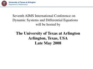 Seventh AIMS International Conference on Dynamic Systems and Differential Equations  will be hosted by   The University