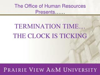 TERMINATION TIME  THE CLOCK IS TICKING