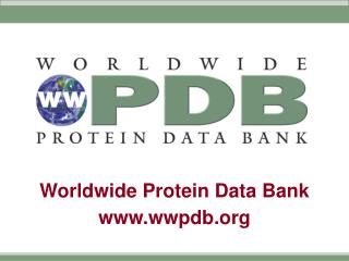 Worldwide Protein Data Bank wwpdb