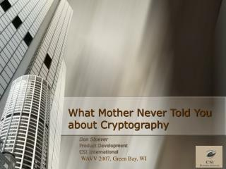 What Mother Never Told You about Cryptography