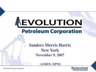 Sanders Morris Harris New York November 9, 2007   AMEX: EPM