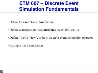 ETM 607   Discrete Event Simulation Fundamentals