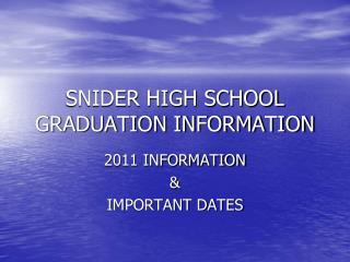 SNIDER HIGH SCHOOL GRADUATION INFORMATION
