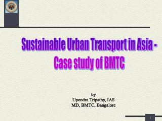Sustainable Urban Transport in Asia - Case study of BMTC