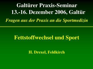 Galt rer Praxis-Seminar   13.-16. Dezember 2006, Galt r  Fragen aus der Praxis an die Sportmedizin