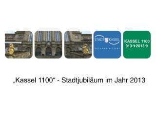 Kassel 1100  - Stadtjubil um im Jahr 2013