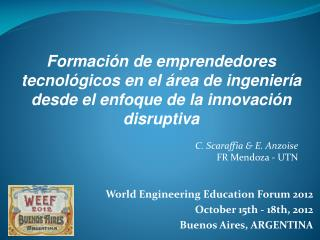World Engineering Education Forum 2012  October 15th - 18th, 2012 Buenos Aires, ARGENTINA