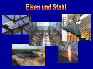 Eisen und Stahl