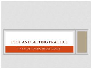 Plot And Setting Practice
