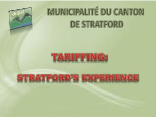 TARIFFING:  STRATFORD S EXPERIENCE