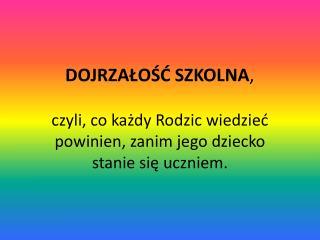 DOJRZALOSC SZKOLNA,