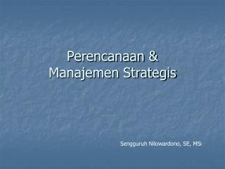Perencanaan   Manajemen Strategis