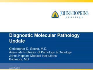 Diagnostic Molecular Pathology Update