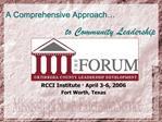 RCCI Institute   April 3-6, 2006 Fort Worth, Texas