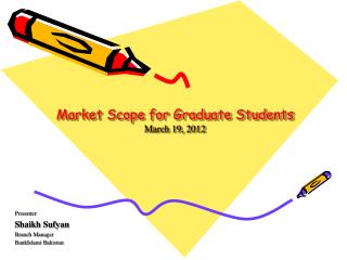 Market Scope for Graduate Students March 19, 2012