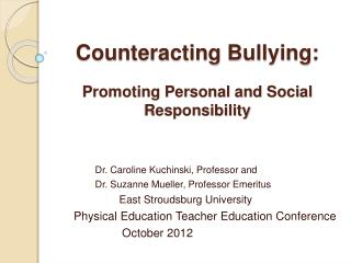 Counteracting Bullying:  Promoting Personal and Social Responsibility