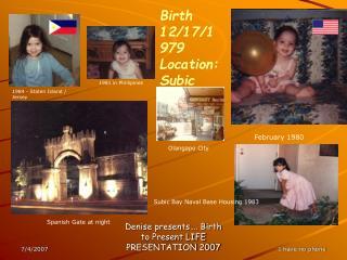 Denise presents . Birth to Present LIFE PRESENTATION 2007