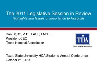 The 2011 Legislative Session in Review Highlights and Issues of Importance to Hospitals