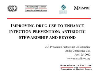 Improving drug use to enhance infection prevention: antibiotic stewardship and beyond