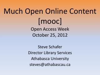 Much Open Online Content [mooc] Open Access Week October 25, 2012