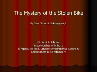 The Mystery of the Stolen Bike  By Dave Glover  Nicky Ayscough