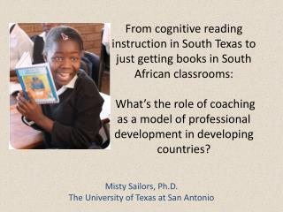 From cognitive reading instruction in South Texas to just getting books in South African classrooms:   What s the role o