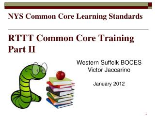 NYS Common Core Learning Standards   RTTT Common Core Training Part II