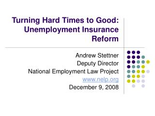 Turning Hard Times to Good: Unemployment Insurance Reform