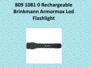 809 1081 0 Rechargeable Brinkmann Armormax Led Flashlight