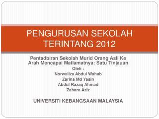 PENGURUSAN SEKOLAH TERINTANG 2012