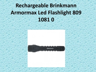 Rechargeable Brinkmann Armormax Led Flashlight 809 1081 0 is
