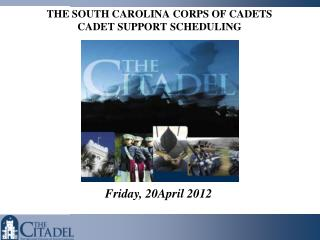 THE SOUTH CAROLINA CORPS OF CADETS CADET SUPPORT SCHEDULING