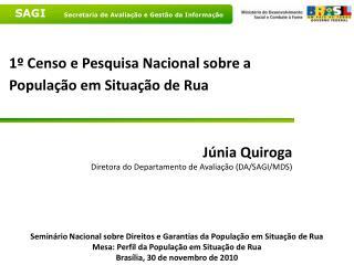 1  Censo e Pesquisa Nacional sobre a Popula  o em Situa  o de Rua