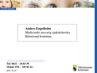Anders Engelholm Medicinskt ansvarig sjuksk terska H rn sand kommun