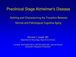 Preclinical Stage Alzheimers Disease   Defining and Characterizing the Transition Between Normal and Pathological Cognit