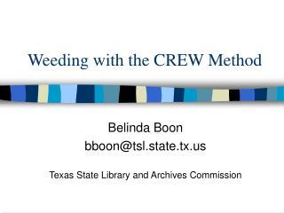 Weeding with the CREW Method