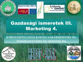 Gazdas gi ismeretek III. Marketing 4.