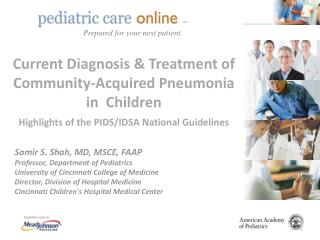 Current Diagnosis  Treatment of Community-Acquired Pneumonia in  Children  Highlights of the PIDS