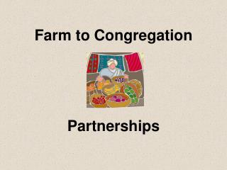 Farm to Congregation     Partnerships