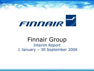 Finnair Group Interim Report  1 January   30 September 2006