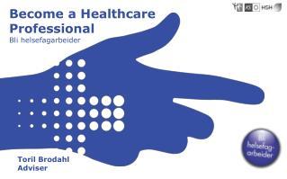 Become a Healthcare Professional Bli helsefagarbeider