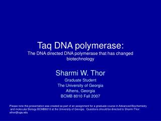 Taq DNA polymerase:  The DNA directed DNA polymerase that has changed biotechnology