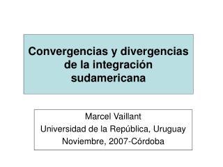 Convergencias y divergencias de la integraci n sudamericana