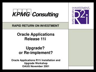 Oracle Applications Release 11i   Upgrade  or Re-implement