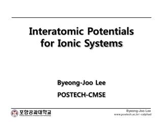 Interatomic Potentials  for Ionic Systems