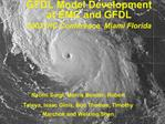 GFDL Model Development at EMC and GFDL 2003 IHC Conference, Miami Florida