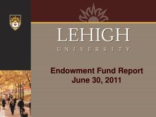 Endowment Fund Report June 30, 2011