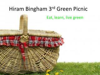 Hiram Bingham 1ST Green Picnic