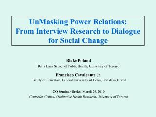 UnMasking Power Relations: From Interview Research to Dialogue for Social Change